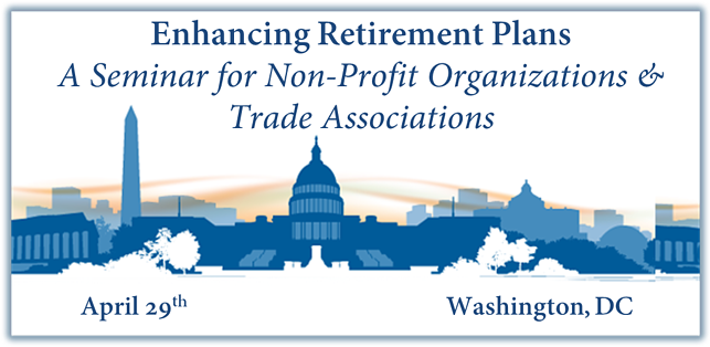 DC nonprofit trade association retirement plan seminar