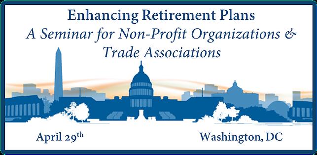 DC nonprofit trade association retirement plan seminar
